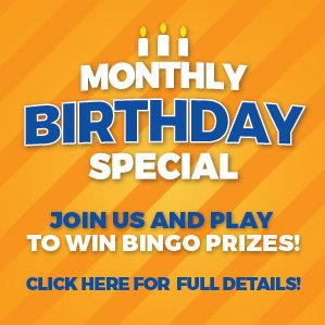 Monthly Birthday Bingo Special