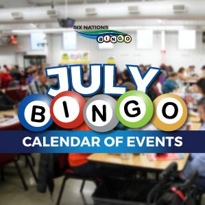 Six Nations Bingo July Calendar of Events