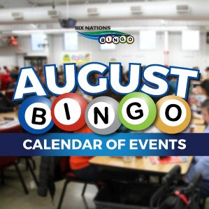 Six Nations Bingo August Calendar of Events