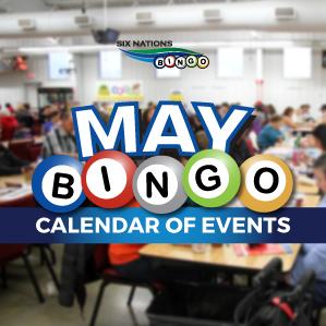 Six Nations Bingo May Calendar of Events